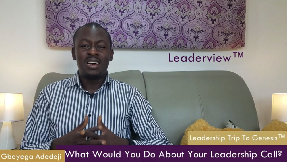 Have You Also Been Called  A Leader? : What Would You Do About Your Leadership Call? By Gboyega ADEDEJI (@) at CentreNDL  June, 2021  We EQUIP Servant Leaders   Leadership, Discipleship & Church